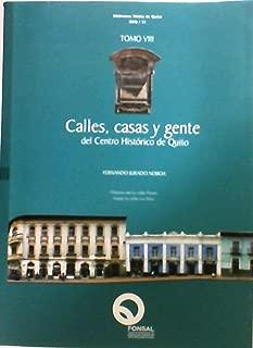 Calles, casas y gente del Centro Histórico de Quito de 1534-1950: historia de la calle Flores hasta la calle Los Ríos