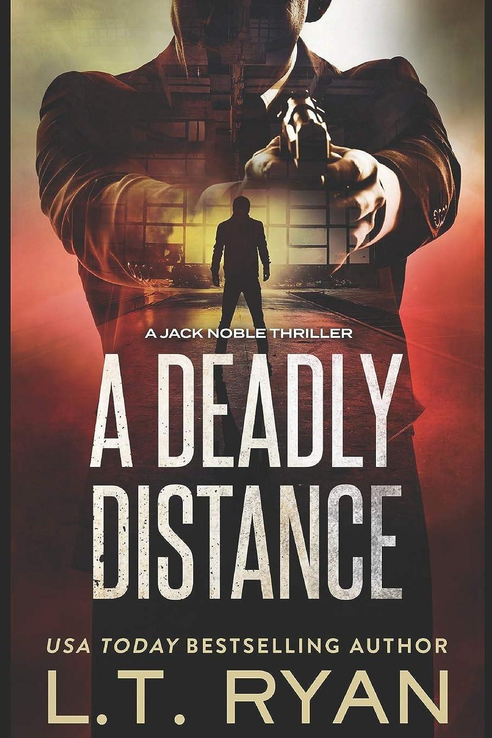 上陸卑しい突き出すA Deadly Distance (Jack Noble #2)