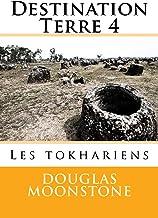 Destination Terre 4: Les tokhariens