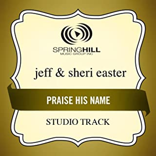 Best jeff and sheri easter praise his name Reviews