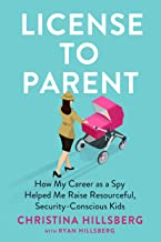 License to Parent: How My Career as a Spy Helped Me Raise Resourceful, Security-Conscious Kids