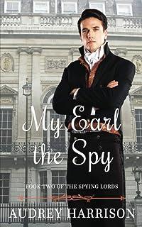 My Earl the Spy: A Regency Romance (The Spy Series)