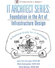 IT Architect Series: Foundation In the Art of Infrastructure Design: A Practical Guide for IT Architects