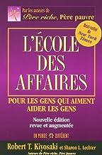 Livres L'ECOLE DES AFFAIRES - POUR LES GENS QUI AIMENT AIDER LES GENS NOUVELLE EDITION REVUE ET AUGMENTEE PDF