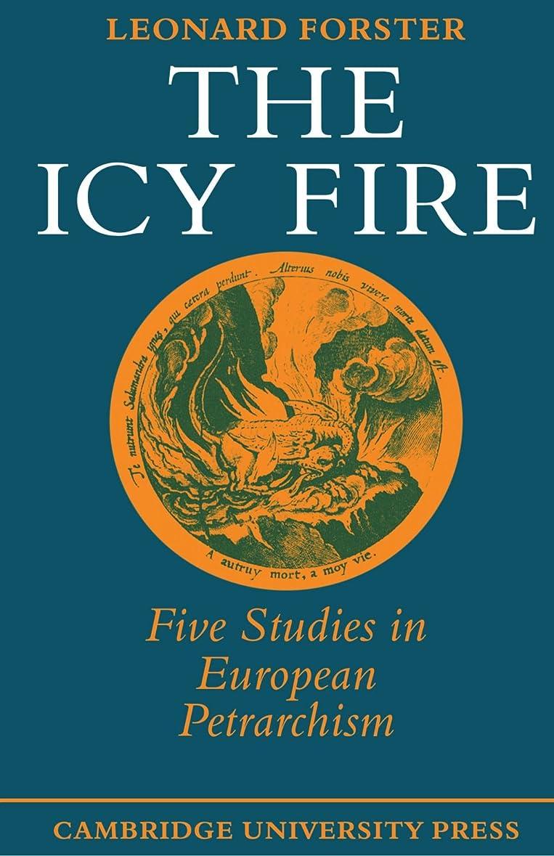 びっくりしたステートメントセントThe Icy Fire: Five Studies in European Petrarchism