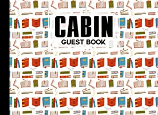 Cabin Guest Book: Books Cover Guest Book for Vacation Home, Cabin Edition: 8.25 x 6 Guest Log Book for Vacation Rental, Ai...