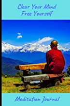 Clear Your Mind Free Yourself: Meditation & Well-being Journal (6
