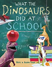 What the Dinosaurs Did at School (What the Dinosaurs Did (2))