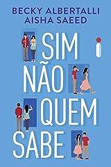 Sim, Não, Quem Sabe (Portuguese Edition) Kindle Edition