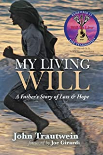 My Living Will: A Father s Story of Loss & Hope