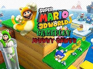 Clip: Super Mario 3D World Gameplay - Johnny Gamer