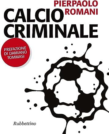 Calcio criminale (Problemi aperti Vol. 167)