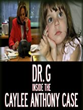 Dr. G: Inside the Caylee Anthony Case