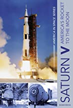Saturn V: America's Rocket to the Moon (America in Space Series)