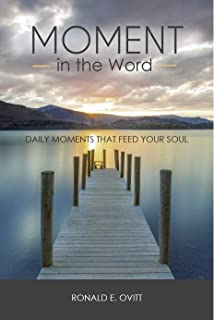 Moment in the Word: Daily Moments That Feed Your Soul