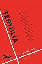 Tertúlia: O autor como leitor