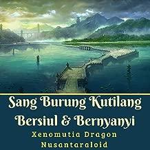 Sang Burung Kutilang Bersiul & Bernyanyi (feat. Nusantaraloid)