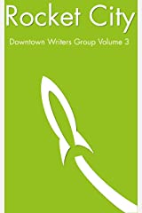 Rocket City (Downtown Writers Group Collection Book 3) Kindle Edition