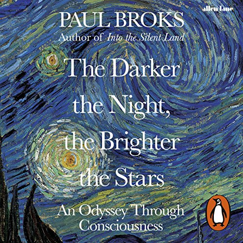 The Darker the Night, the Brighter the Stars     A Neuropsychologist's Odyssey              By:                                                                                                                                 Paul Broks                               Narrated by:                                                                                                                                 Simon Bubb                      Length: 11 hrs and 19 mins     1 rating     Overall 4.0