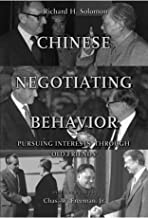Chinese Negotiating Behavior: Pursuing Interests Through 'Old Friends' (Cross-Cultural Negotiation Books)