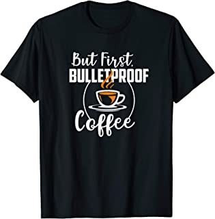Keto But First Bulletproof Coffee T-Shirt