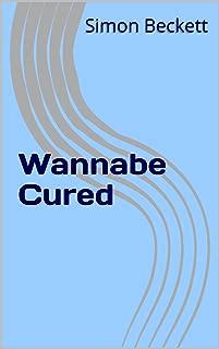 Wannabe Cured (English Edition)