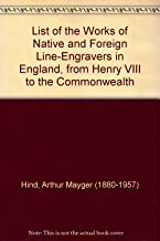 List of the Works of Native and Foreign Line-Engravers in England, from Henry VIII to the Commonwealth