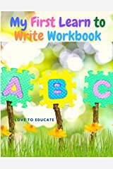My First Learn to Write Workbook: Practice for Kids with Pen Control, Line Tracing, Letters, and More! Paperback