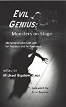Evil Genius: Monsters on Stage, Monologues and One-Acts for Audition and Performance