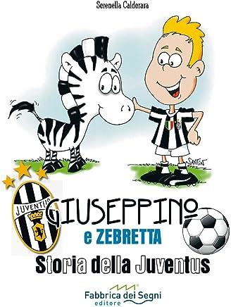 Giuseppino e Zebretta Storia della Juventus