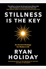 Stillness is the Key: An Ancient Strategy for Modern Life (The Way, the Enemy and the Key) (English Edition) eBook Kindle