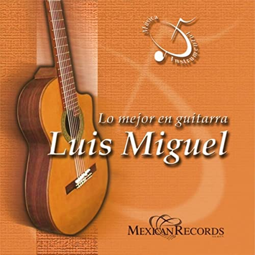 Lo Mejor en Guitarra / Luis Miguel (Musica Instrumental) by Juan Carlos Noroña on Amazon Music - Amazon.com