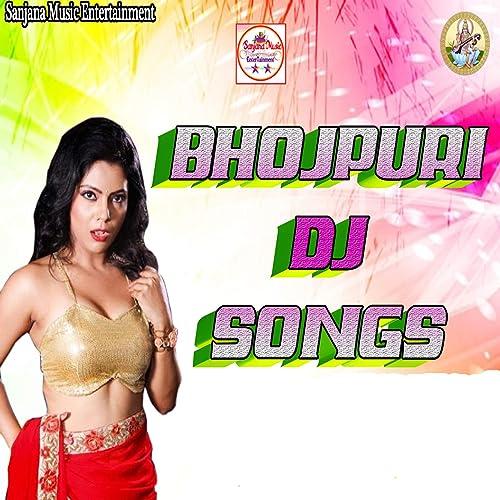 Bhojpuri DJ Songs by Various artists on Amazon Music