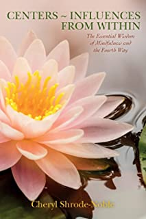 Centers ~ Influences from Within: The Essential Wisdom of Mindfulness and the Fourth Way