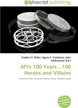 AFIs 100 Years…100 Heroes and Villains: American Film Institute, Atticus Finch, Indiana Jones