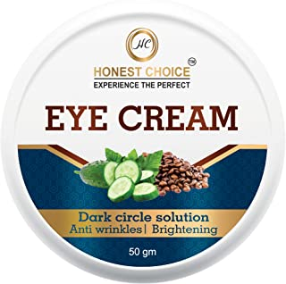HONEST CHOICE Eye cream for dark circles for women and men, anti wrinkle and Puffy eyes, Best natural under eye gel-50gm