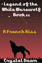 A French Kiss (The Legend of the White Werewolf Book 11)