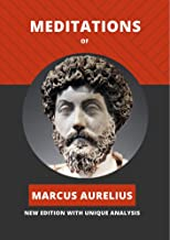 Meditations of Marcus Aurelius: New Edition with Unique Analysis