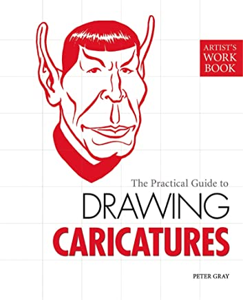 The Practical Guide to Drawing Caricatures: [Artist's Workbook] (English Edition)