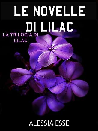 Le novelle di Lilac: La Trilogia di Lilac - novelle e capitoli extra