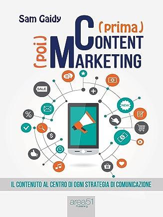 (prima) Content (poi) Marketing: Il contenuto al centro di ogni strategia di comunicazione