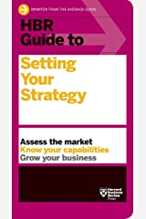 HBR Guide to Setting Your Strategy Kindle Edition