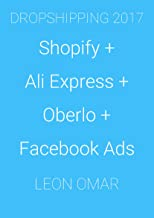 NEW BEGINNERS GUIDE TO DROPSHIPPING 2019 (UPDATED): Shopify + Ali Express + Oberlo + Facebook Ads (Lazy Leon Ecommerce 1)