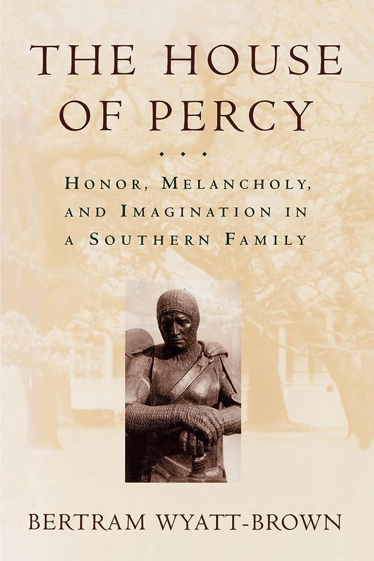 黙認する占めるできないThe House of Percy: Honor, Melancholy, and Imagination in a Southern Family