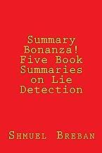 Summary Bonanza! Five Book Summaries on Lie Detection (Busy Human's Summary 8)