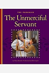 The Unmerciful Servant: Matthew 18:21-35 (The Parables) Kindle Edition