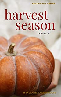 Harvest Season: a novel (Book 2)