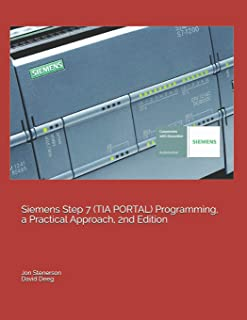 Siemens Step 7 (TIA PORTAL) Programming, a Practical Approach, 2nd Edition