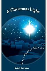 A Christmas Light: HIS LIGHT STILL SHINES (treasureify books) Kindle Edition