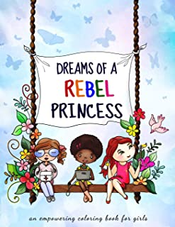 Dreams of a rebel princess: Coloring book for girls ages 3-10